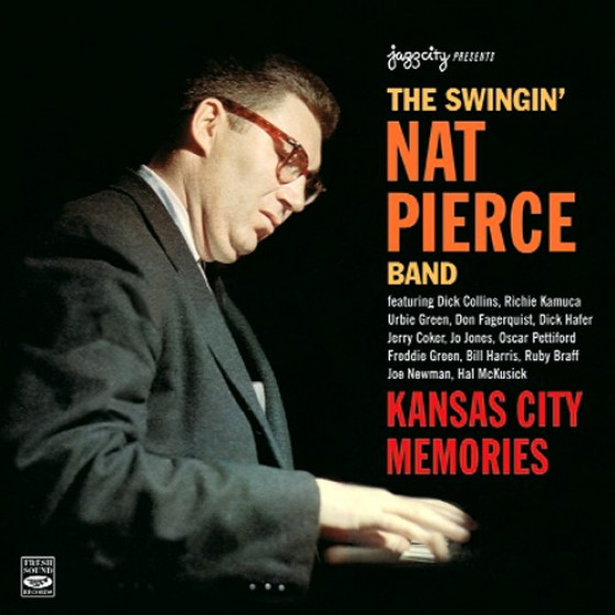 The Swingin' Nat Pierce Band · Kansas City Memories (2-CD)