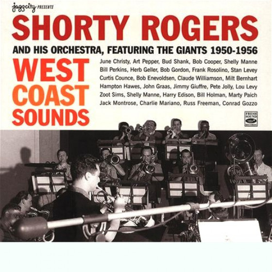 West Coast Sounds · Shorty Rogers And His Orchestra, Featuring the Giants 1950-1956 (2-CD) Digipack
