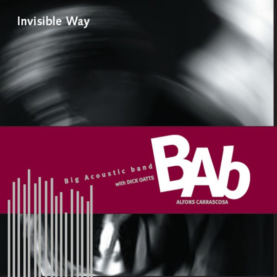 Invisible Way - Big Acoustic Band, with Dick Oatts