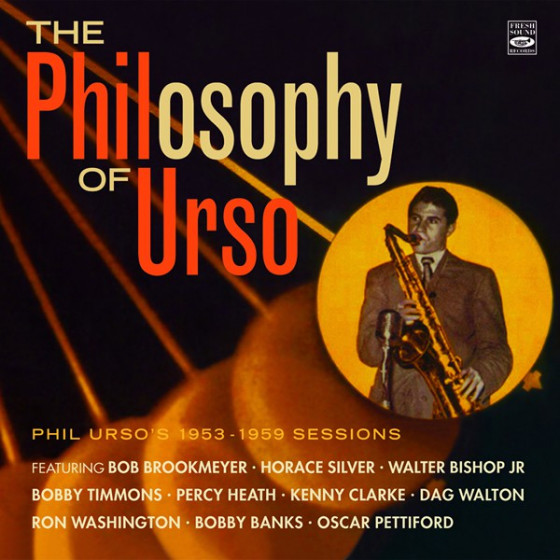 The Philosophy of Urso · Phil Urso's 1953-1959 Sessions (2-CD)