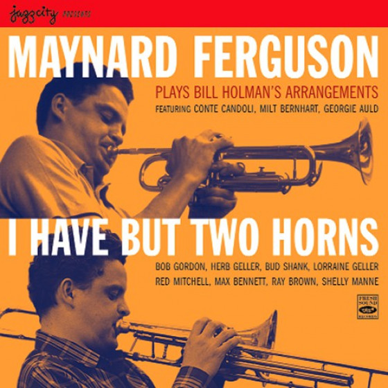 Plays Bill Holman's Arrangements · I Have But Two Horns (2-CD)