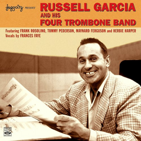Russell Garcia and His Four Trombone Band (2 LP on 1 CD)