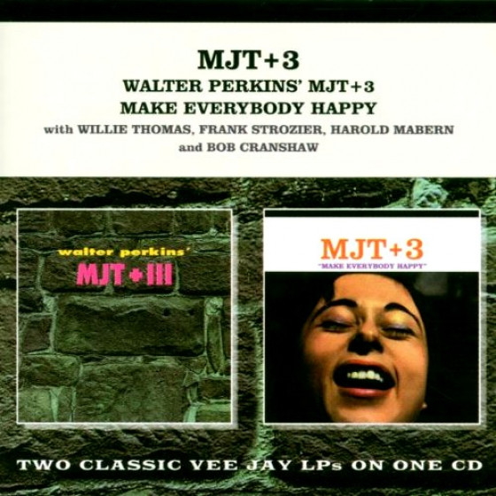 Walter Perkins MJT+3 + Make Everybody Happy (2 LPs on 1 CD)