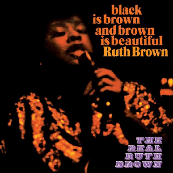 Black Is Brown And Brown Is Beautiful + The Real Ruth Brown (2 LP on 1 CD)