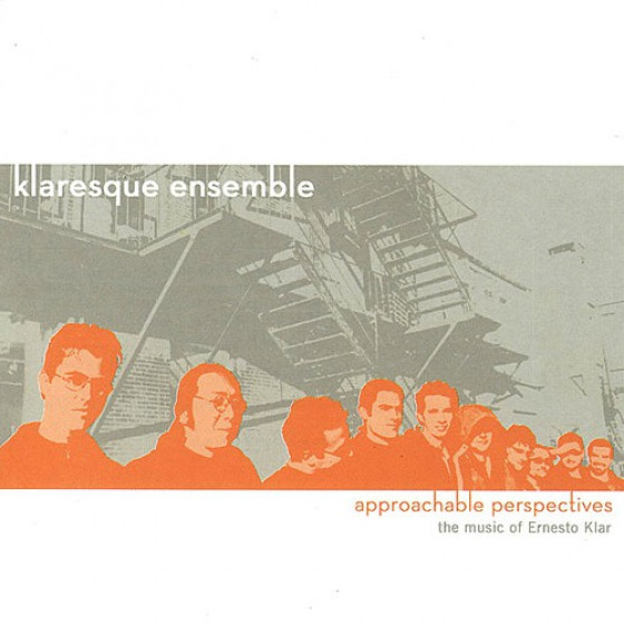 Approachable Perspectives - The Music Of Ernesto Klar