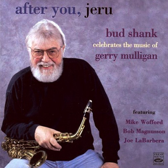 After You, Jeru: Bud Shank Celebrates the Music of Gerry Mulligan