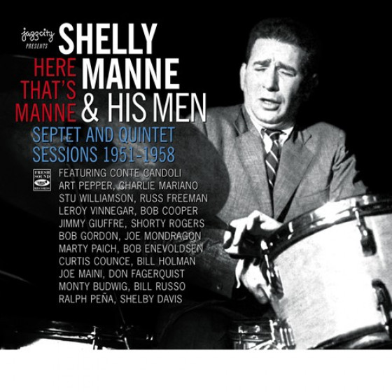 Here That's Manne · Shelly Manne & His Men, Septet & Quintet Sessions 1951-1958 (3-CD Box Set)