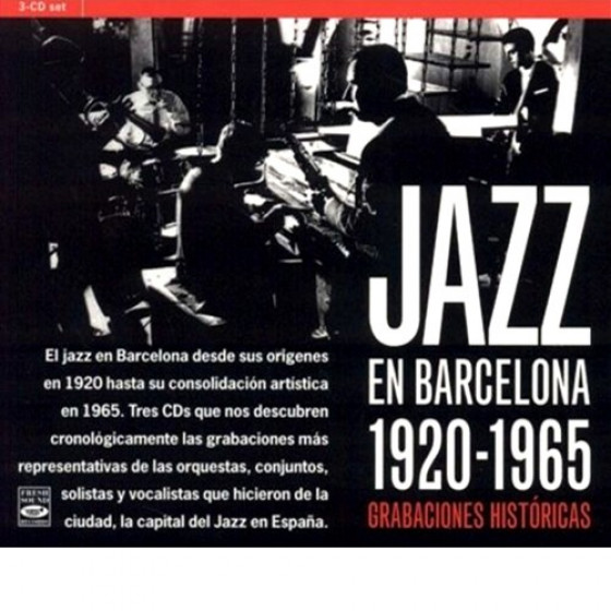 Jazz en Barcelona 1925-1965 · Grabaciones Historicas (3-CD Box Set)