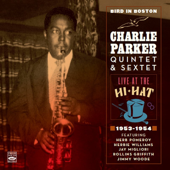 Bird in Boston · Live at the Hi-Hat 1953-1954 (2-CD)