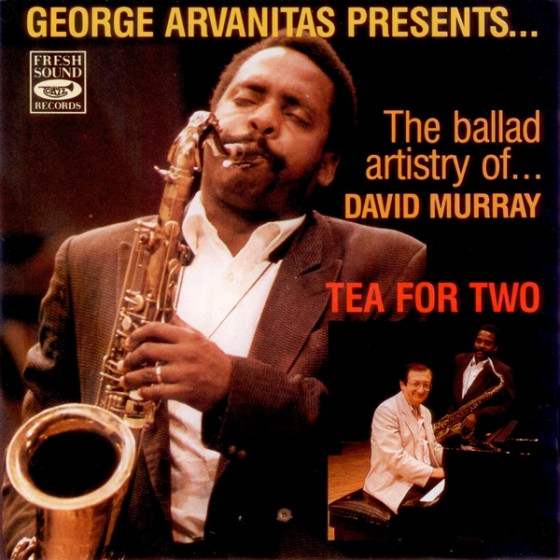 Tea For Two - Georges Arvanitas Presents The Ballad Artistry of David Murray