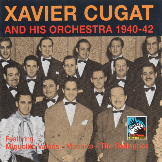 Xavier Cugat and His Orchestra 1940-1942