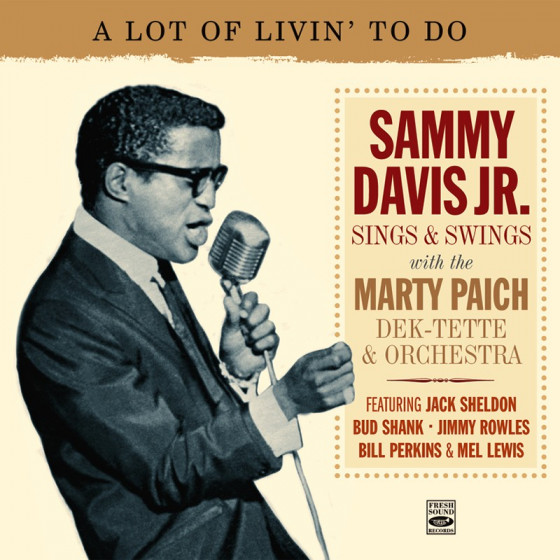 A Lot of Livin' to Do: Sammy Davis Jr. Sings & Swings with the Marty Paich Dek-Tette & Orchestra