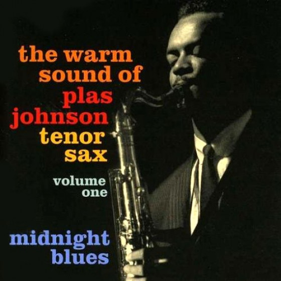 The Warm Sound Of Plas Johson Tenor Sax, Vol. 1 - Midnight Blues