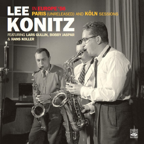 Lee Konitz in Europe '56 - Paris (Unreleased) & Köln Sessions