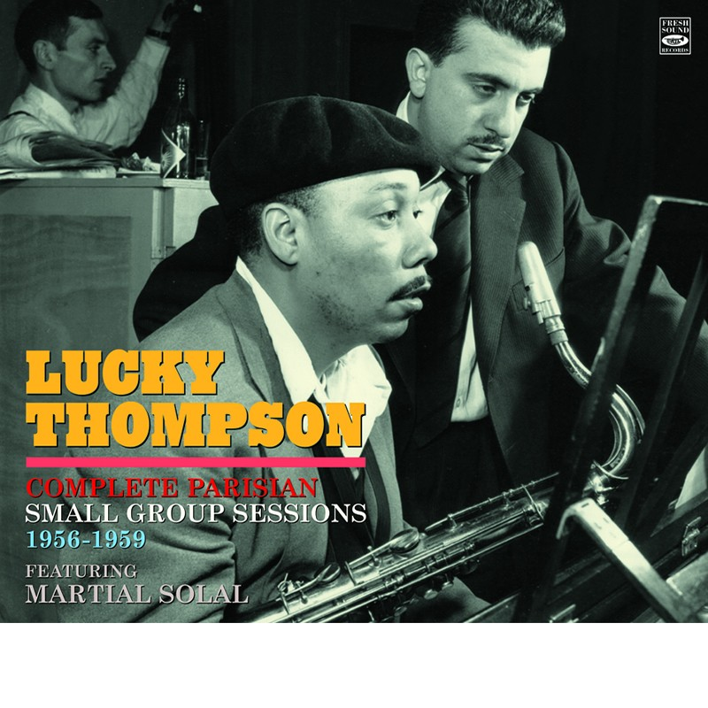 Lucky Thompson - Complete Parisian Small Group Sessions 1956-1959 (4