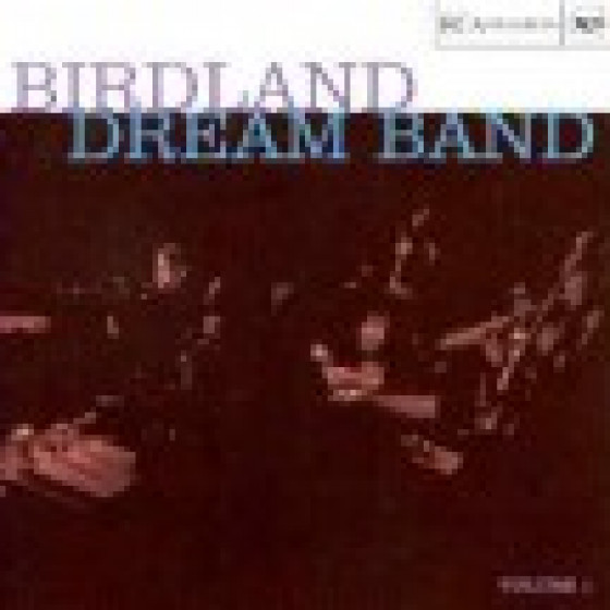 The Birdland Dream Band - Volume 1