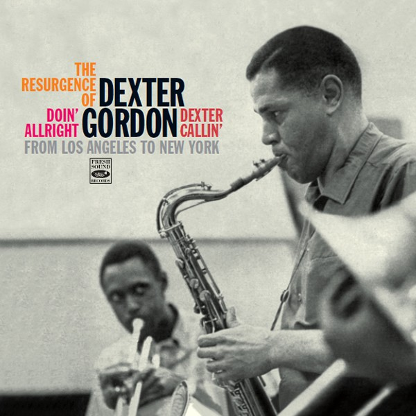 Dexter Gordon The Resurgence Of Dexter Gordon From Los