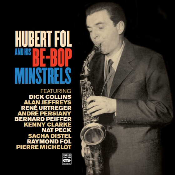 Hubert Fol And His Be-Bop Minstrels (2-CD)
