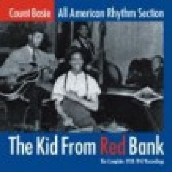 The kid From Red Bank The complete 1938-1947 Recordings