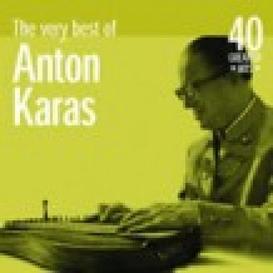 The Very Best of Anton Karas: 40 Greatest Hits