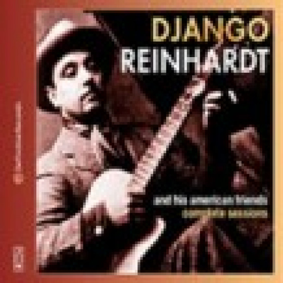 Django Reinhart And His American Friends- Complete sessions (4-CD)