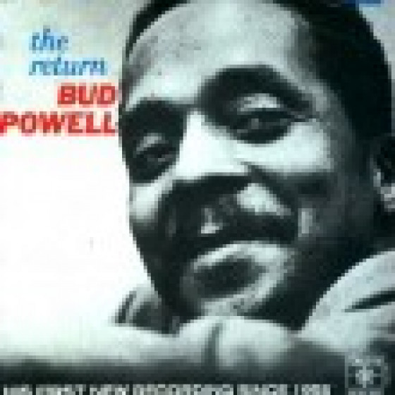 The Return of Bud Powell - His First Recordings Since 1958