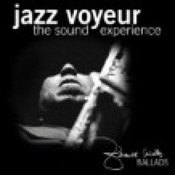 Jazz Voyeur · The Sound Experience - Ballads