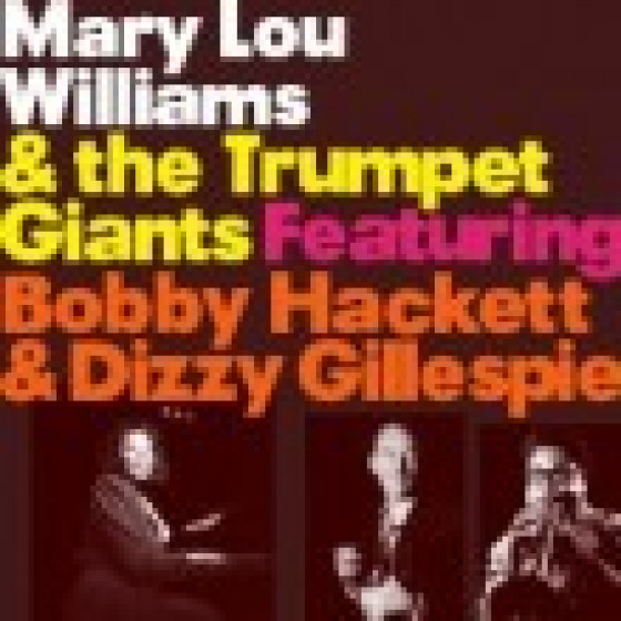 Mary Lou Williams & The Trumpet Giants