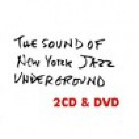 The Sound of New York Jazz Underground: 2-CD Set + DVD Documental (Pal & NTSC)