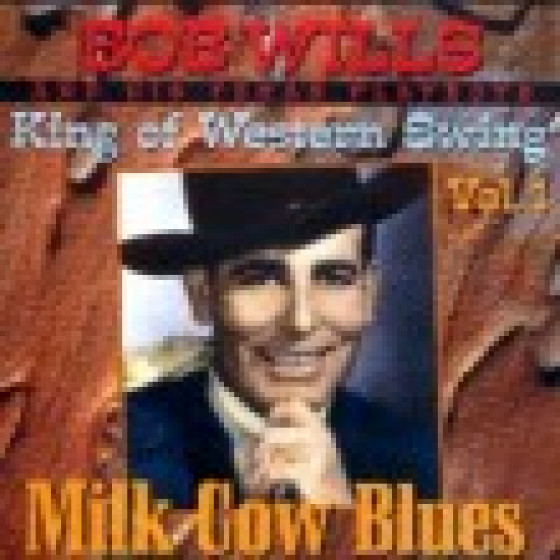 King Of western Swing Vol. 1 - Milk Cow Blues
