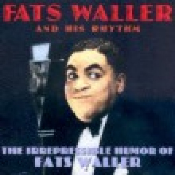 The Irrepressible Humor Of Fats Waller