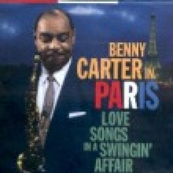Benny Carter In Paris - Love Songs In A Swingin' Affair