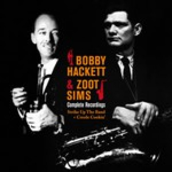 Bobby Hackett & Zoot Sims - Complete Recordings (2LPs on 1CD)