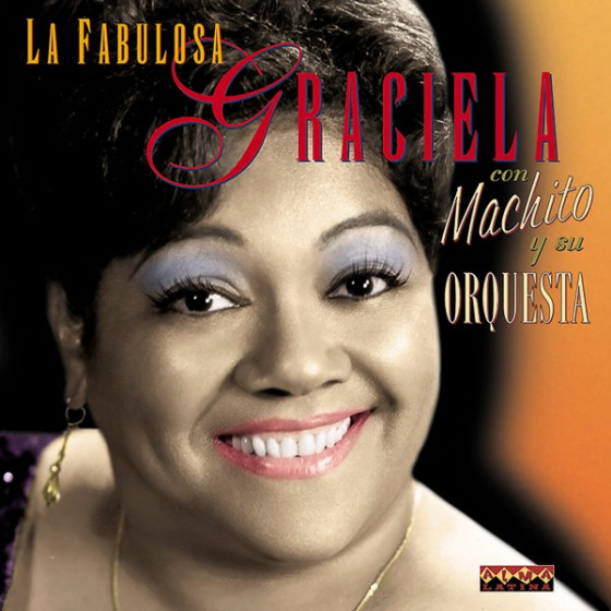 La fabulosa Graciela con Machito y su Orquesta