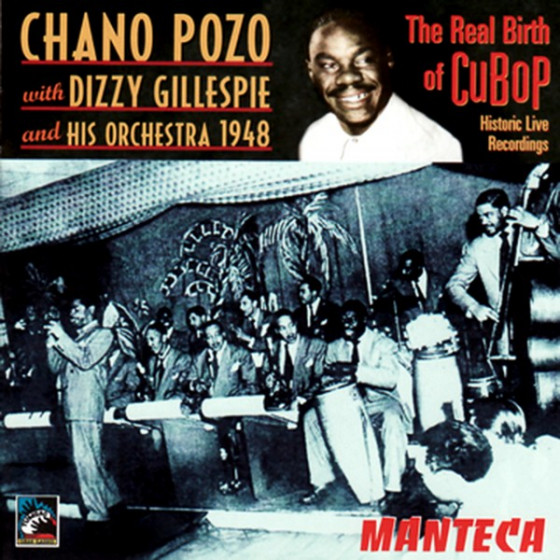 Manteca · The Real Birth Of Cubop (Historic Live Recordings)