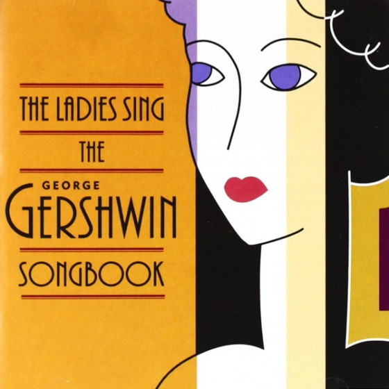 The Ladies Sing The George Gershwin Songbook (2-CD)