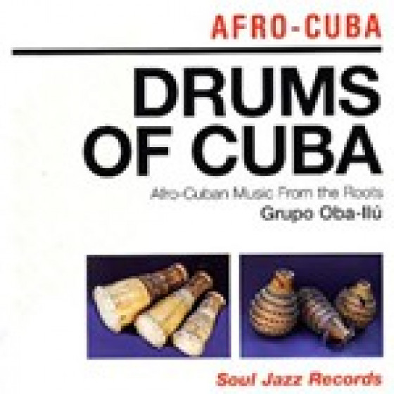 Drums of Cuba - Afro-Cuban Music From The Roots
