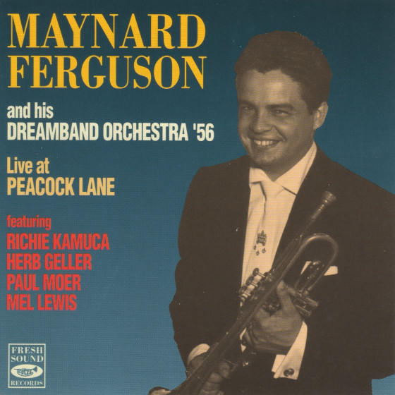 Maynard Ferguson and his Dream Band Orchestra '56 · Live at Peacock Lane