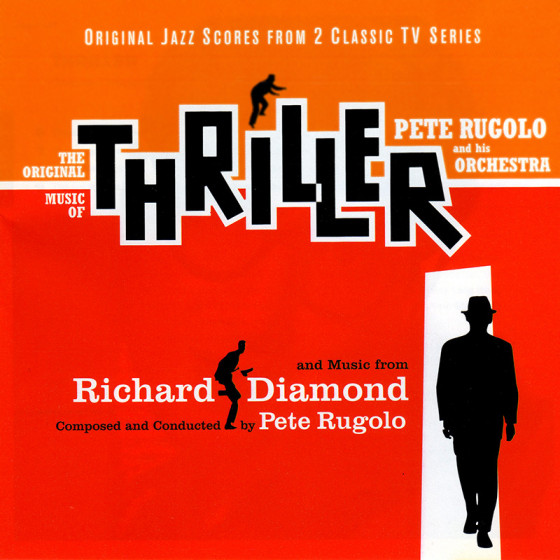 Thriller + Richard Diamond (Original Jazz Scores From 2 Classic TV Series)