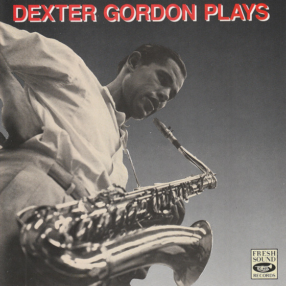 Dexter Gordon Plays: The Bethlehem Years