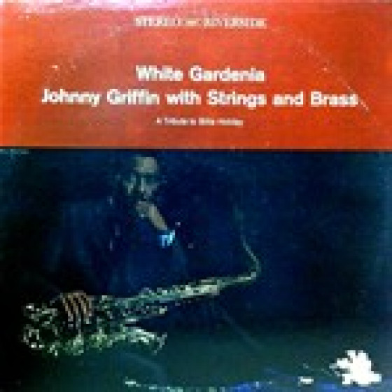 White Gardenia: Johnny Griffin with Strings and Brass (Vinyl)