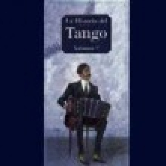La Historia Del Tango Argentino Vol. 2 - Historia Del Tango (4-CD Box Set Long Edition)