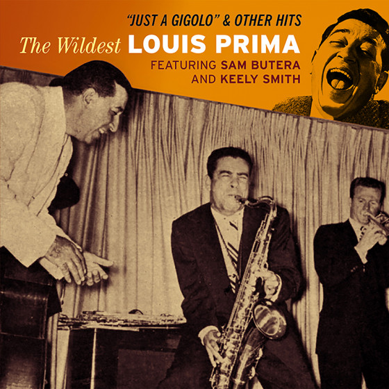 Just A Gigolo & Other Hits - The Wildest Louis Prima