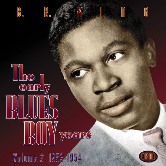 The Early Blues Boy Years - Vol.2 1952 - 1954