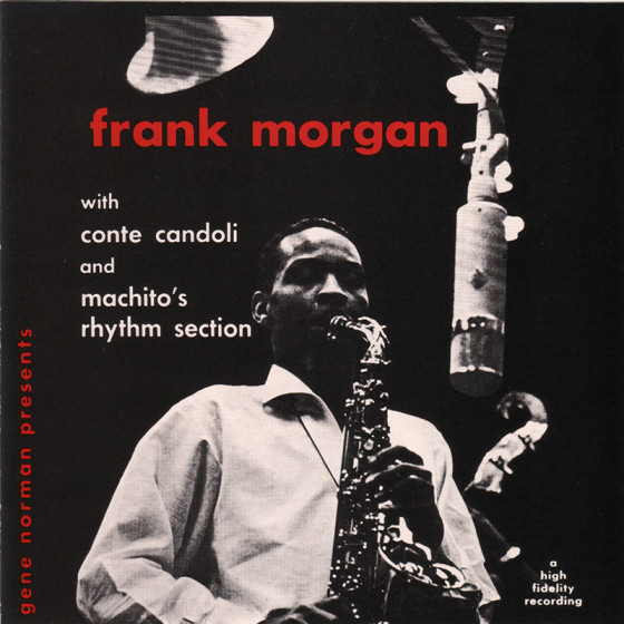 Gene Norman Presents Frank Morgan with Conte Candoli and Machito's Rhythm Section