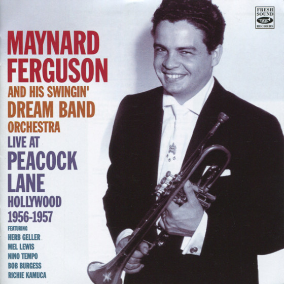 Maynard Ferguson and His Dream Band Orchestra · Live at Peacock Lane 1956-1957 (2-CD)