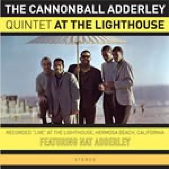 The Cannonball Adderley Quintet At The Lighthouse (+ Bonus Tracks)