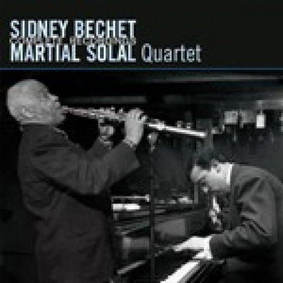 Sidney Bechet-Martial Solal Quartet: Complete Recordings