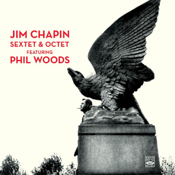 Jim Chapin Sextet & Octet Featuring Phil Woods (3 LP on 1 CD)