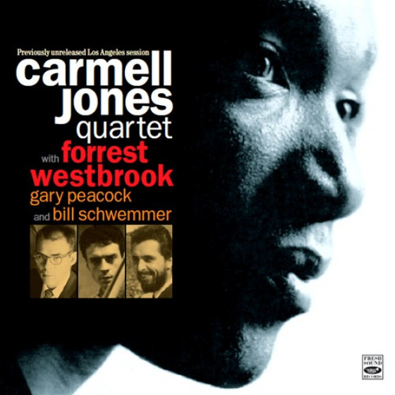 Carmell Jones Quartet: Previously Unreleased Los Angeles Session